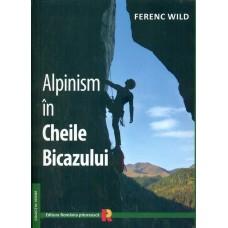 ALPINISM IN CHEILE BICAZULUI de FERENC WILD