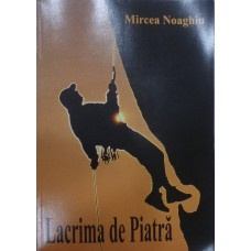 LACRIMA DE PIATRA de MIRCEA NOAGHIU