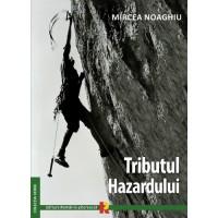 TRIBUTUL HAZARDULUI de MIRCEA NOAGHIU